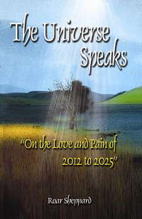 The Universe Speaks: The Love and Pain of 2012-2025